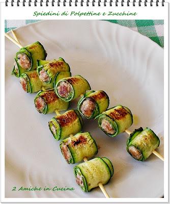 Spiedini di Polpettine e Zucchine