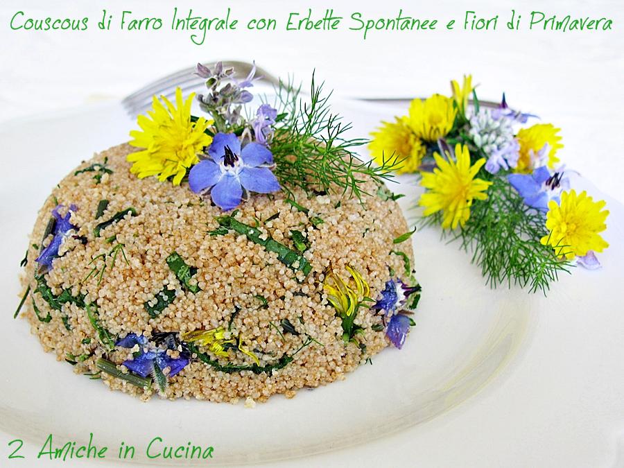 Couscous di farro integrale con erbette spontanee e fiori for Fiori di primavera