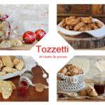 Raccolta 10 ricette per tozzetti facili e gustosi