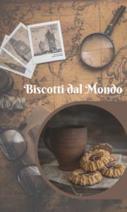 Biscotti da ogni parte del mondo, un giro del mondo virtuale mangiando biscotti tra